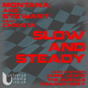 Montana & Stewart featuring Christa - Slow & steady
