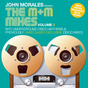 "John Morales presents ""The M&M Mixes Volume 3"""