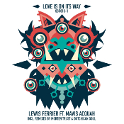Lewis Ferrier featuring Mavis Acquah - Love is on its way (Part 1)