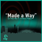 DJ Thes-Man featuring Anthony Poteat - Made a way