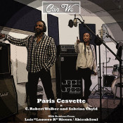 Paris Cesvette featuring C. Robert Walker and Sabrina Chyld - Can we
