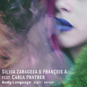 Silvia Zaragoza & Francois A. featuring Carla Prather - Body language