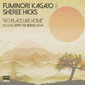 Fuminori Kagajo & Sheree Hicks - No place like home