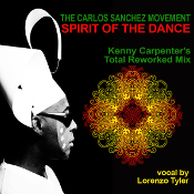 The Carlos Sanchez Movement featuring Lorenzo Tyler - Spirit of the dance (Kenny Carpenter 2016 Rework)