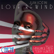 Juan Hoerni featuring Chezere & Maurice Smith - Love rewind