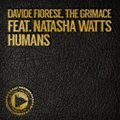 Davide Fiorese & The Grimace featuring Natasha Watts - Humans