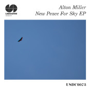 Alton Miller - New Peace for Sky EP