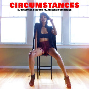 DJ Randall Smooth featuring Arielle Dominique - Circumstances