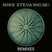 Mike Steva - Who am I (Remixes)