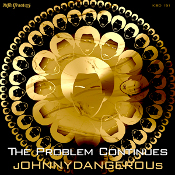 Johnny Dangerous - The Problem Continues