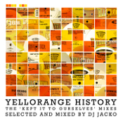 Yellorange History - The 'Kept it to Ourselves' Mixes