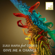 ZuluMafia featuring Cooks - Give me a chance