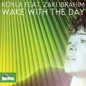 Koyla featuring Zaki Ibrahim - Wake with the day