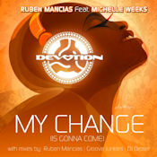 Ruben Mancias featuring Michelle Weeks - My change (is gonna come)