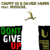 Ciappy DJ & Davide Murri featuring Russoul - Don't give up