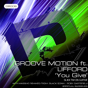 Groove Motion featuring Lifford - You give