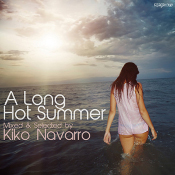 A long hot Summer (mixed and selected by Kiko Navarro)