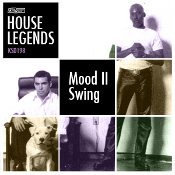 House Legends - Mood II Swing