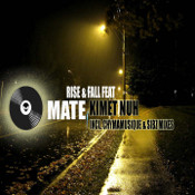 Mate featuring Kimet Nuh - Rise and fall
