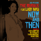 The Rurals featuring Lady Bird - Now and then
