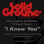 Danny Clark & Jay Benham featuring Robert Owens - I knew you