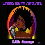 DJ Mz Stoneage - Waiting for my superstar