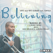 UPZ featuring Kafele - Believing