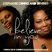 Stephanie Cooke & Diviniti - I believe in you