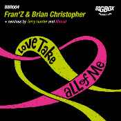 Fran'Z & Brian Christopher - Love take all of me