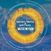 Distant People & Andy Soul - Music from within