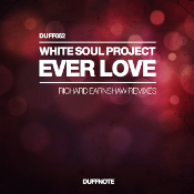 White Soul Project - Ever love (Richard Earnshaw Remixes)