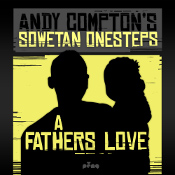 Andy Compton's Sowetan Onesteps - A fathers love