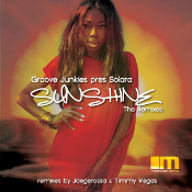 Groove Junkies presents Solara - Sunshine (The Remixes)