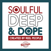 Soulful Deep & Dope (Created by Reel People)