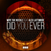 Wipe The Needle featuring Alex Lattimore - Did you ever