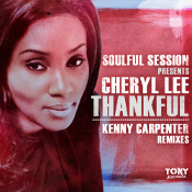 "Soulful Session presents Cheryl Lee ""Thankful (Kenny Carpenter Remixes)"