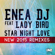 Enea DJ featuring Ladybird - Star night love (2015 Remixes)