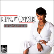 DJ Pope & Sheree Hicks - Keeping my composure