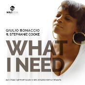 Giulio Bonaccio featuring Stephanie Cooke - What I need