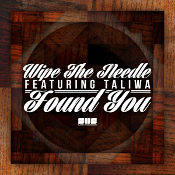 Wipe The Needle featuring Taliwa - Found you