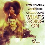 Peppe Citarella featuring Walter Ricci & Chelsea Como - What's going on
