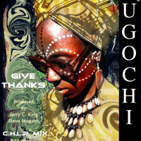 Ugochi - Give thanks