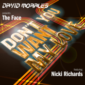 David Morales presents The Face featuring Nicki Richards - Don't you want my love
