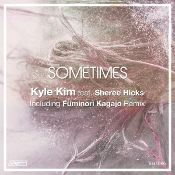 Kyle Kim featuring Sheree Hicks - Sometimes