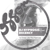 DJ Hypnosis featuring Decency - In times like this (Remixes)