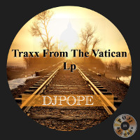 DJ Pope - Traxx from the Vatican LP