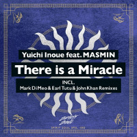 Yuichi Inoue featuring Masmin - There is a miracle