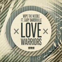 Wipe The Needle featuring Gary Bardouille - Love warriors