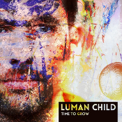 Luman Child - Time 2 grow