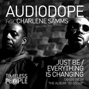 AudioDope featuring Charlene Samms - Just be / Everything is changing